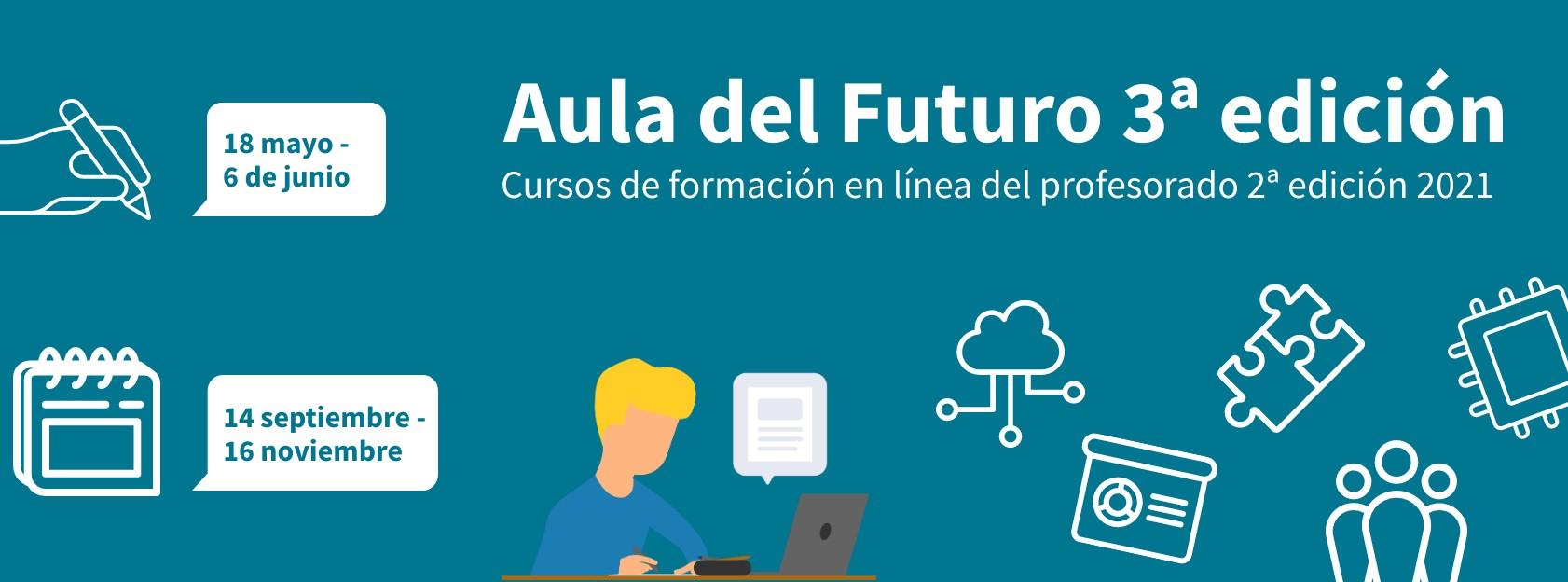 Disponible la 3ª edición del curso aula del futuro en la 2ª edición de la formación en línea 2021